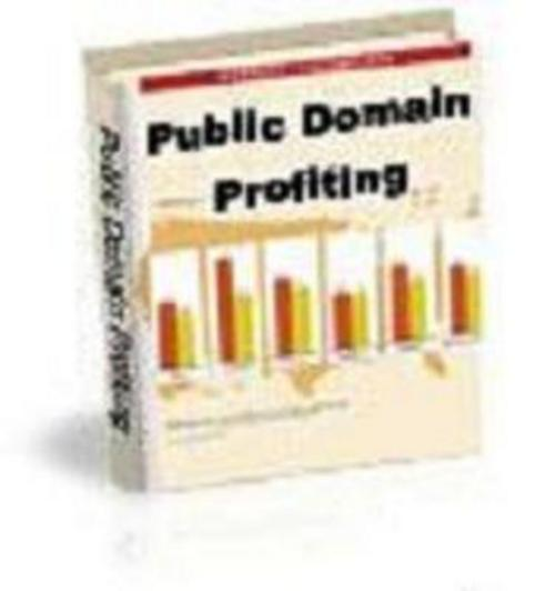 Product picture Public Domain Profiting - Great Ebook Collection